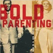 Bold Parenting